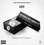6IXIV - Where's My Money Ft TE dness (Prod. By 5FiveBeatz)